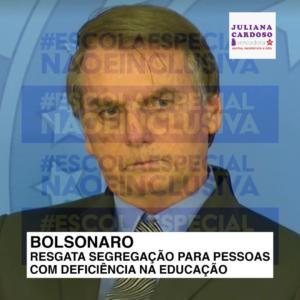 Bolsonaro resgata segregação para pessoas com deficiência na educação