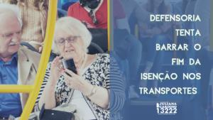 Defensoria tenta barrar o fim da isenção nos transportes