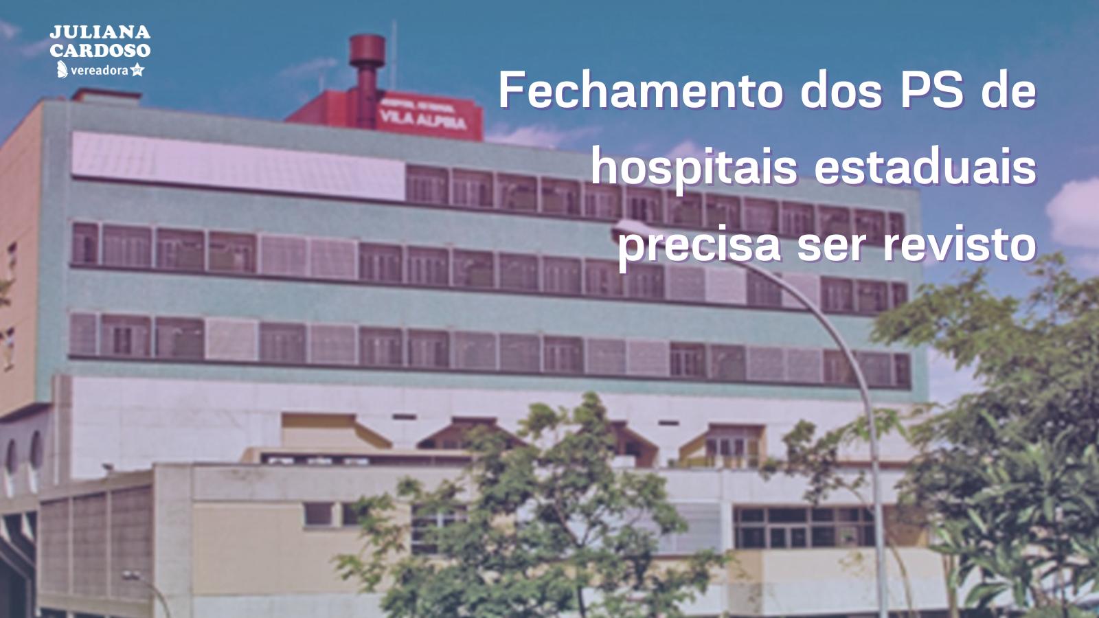 Fechamento dos PS de hospitais estaduais precisa ser revisto