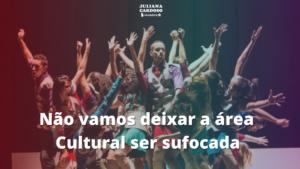 Não vamos deixar a área Cultural ser sufocada